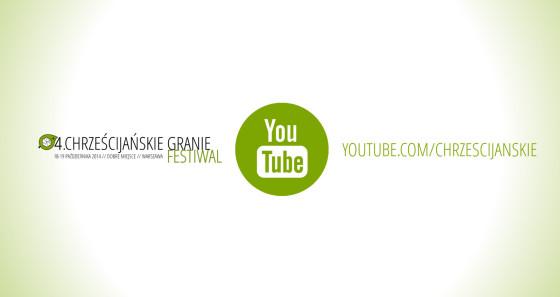 4. Festiwal Chrześcijańskie Granie - kanał YouTube