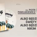 Wstań! - ks. Piotr Pawlukiewicz