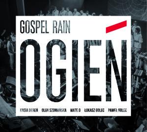 PATRONAT: GOSPEL RAIN - OGIEŃ