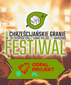 Festiwal Chrześcijańskie Granie - ODPAL PROJEKT