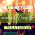 Muzyka Chrześcijańska 2016 - koncertowe TOP 3