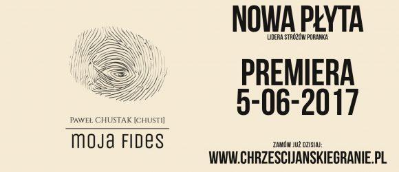 PREMIERA: Paweł Chustak [chusti] - Moja Fides