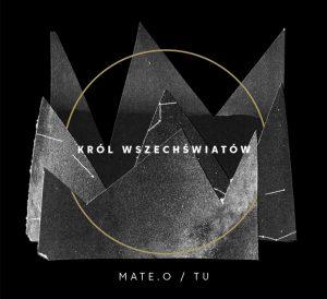 TU / Mate.O - Król Wszechświatów