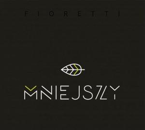 Fioretti - Mniejszy album