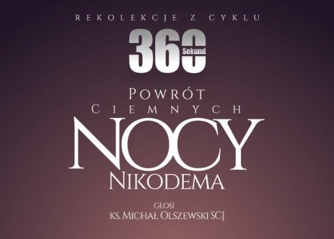Powrót Ciemnych Nocy Nikodema - rekolekcje