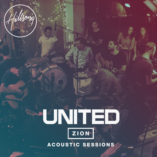 Hillsong United - Zion Acoustic sessions