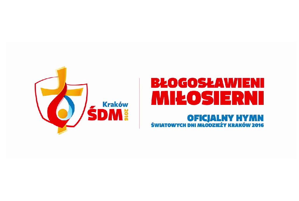 Oficjlany hymn ŚDM 2016 w Krakowie