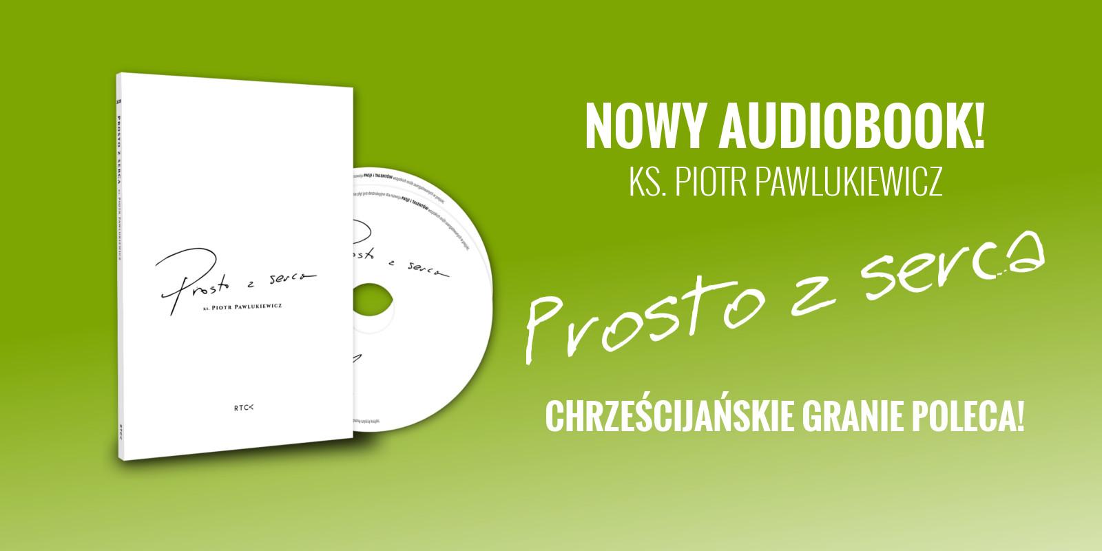 ks. Piotr Pawlukiewicz - Prosto z Serca