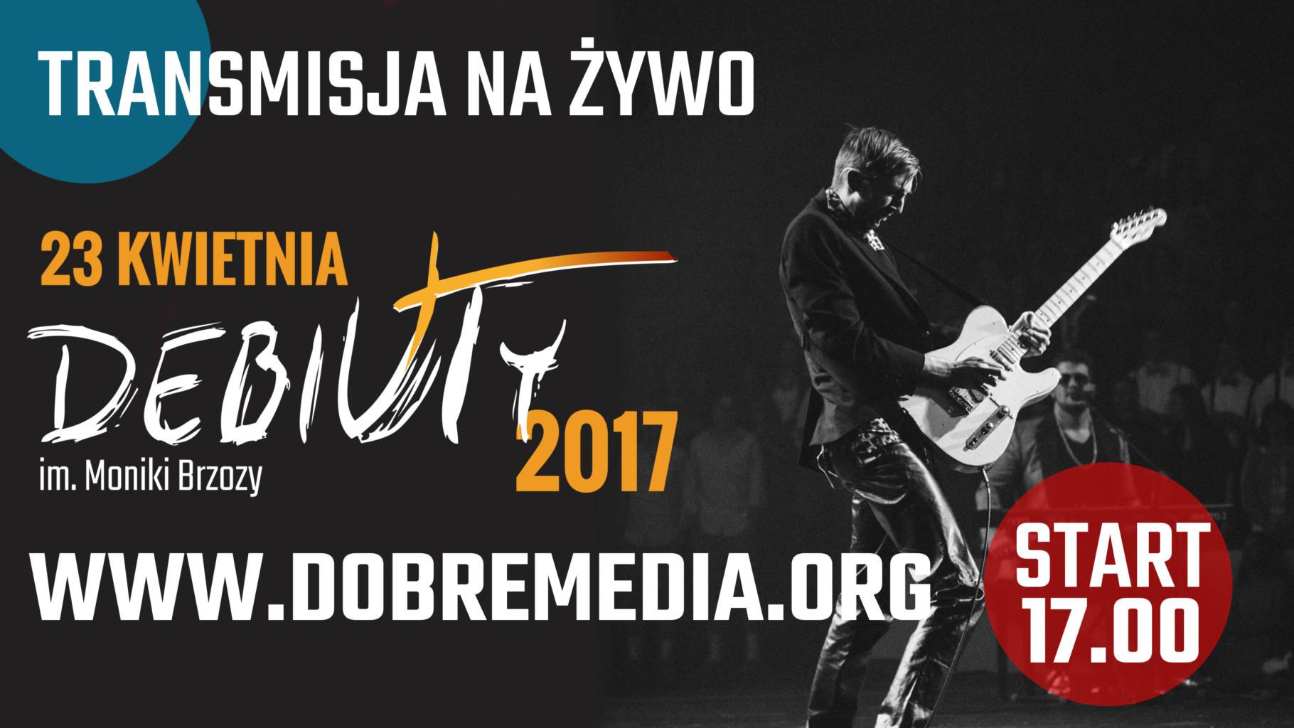 Debiuty 2017 - transmisja LIVE Dobremedia.org