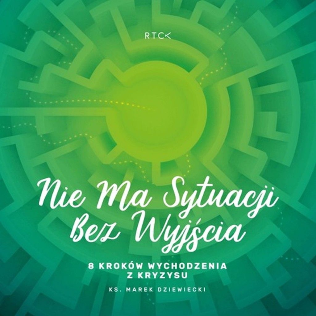 Nie ma sytuacji bez wyjścia - ks. Marek Dziewiecki