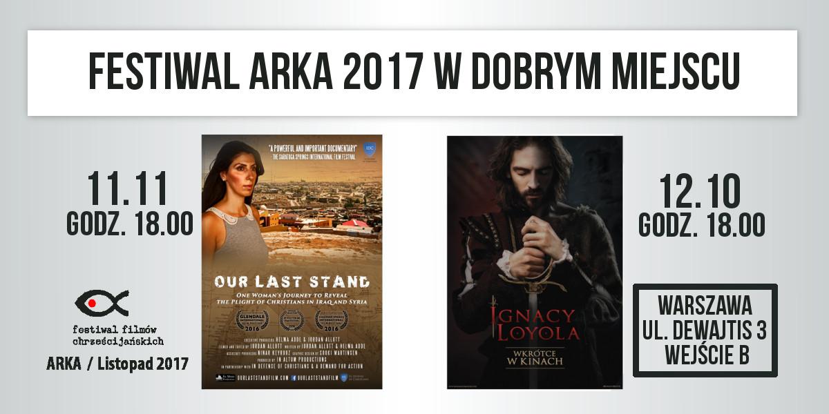 Dobre kino w Dobrym Miejscu - Festiwal Filmowy ARKA 2017