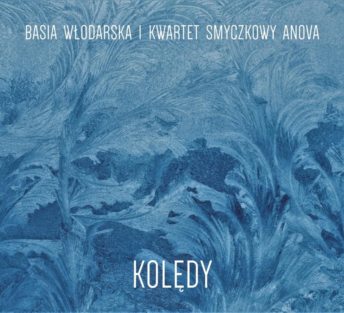 Basia Włodarska i Kwartet Smyczkowy Anova - KOLĘDY (CD)