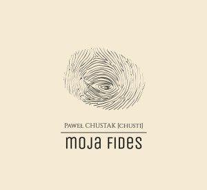 Paweł Chustak - Moja Fides