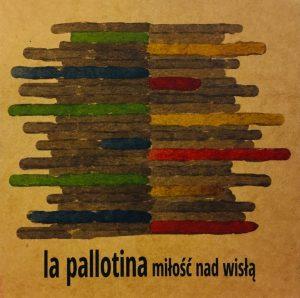 Miłość nad Wisłą - La Pallotina