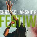 Festiwal Chrześcijańskie Granie 2018