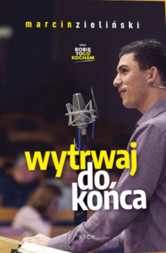 Marcin Zielinski Wytrwaj do konca cd