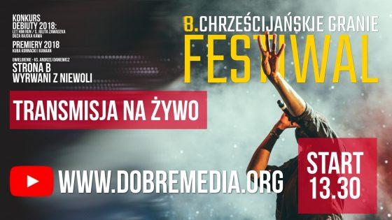 Transmisja 8. Festiwal Chrześcijańskie Granie 2018