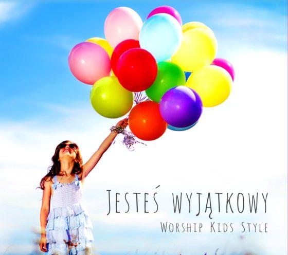 Jesteś wyjątkowy Worship Kids Style